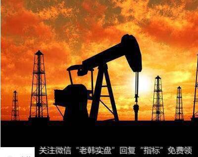 国际油价最新消息_国际油价后市看涨支撑下游化工品价格石油涨价  石油涨价受关注